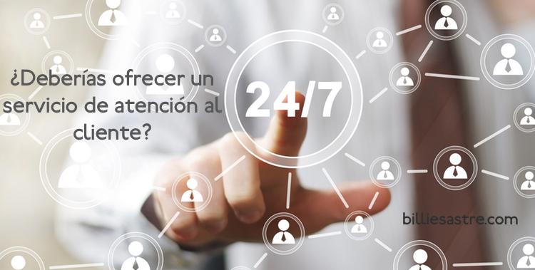 Tu empresa debería ofrecer un servicio de atención al cliente 24/7
