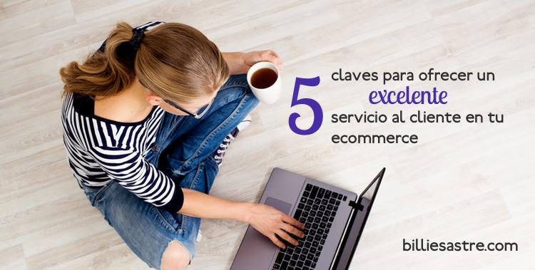 5 maneras de proporcionar un buen servicio al cliente en tu e-commerce