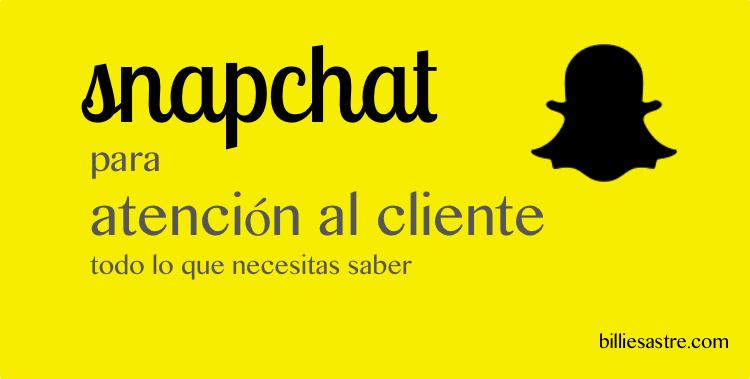 Guía completa para usar Snapchat para la atención al cliente en tu negocio
