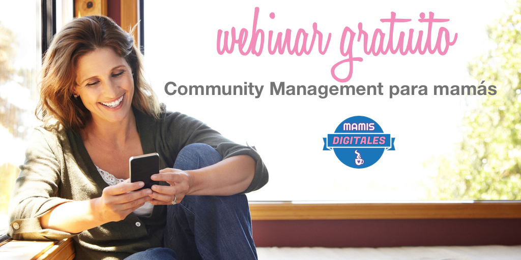 Community Management para mamás: webinar GRATIS