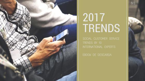 Tendencias 2017 en atención al cliente digital (incluye eBook)