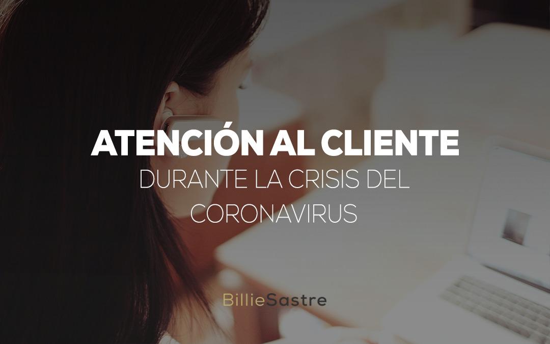 Atención al cliente durante la crisis del Coronavirus